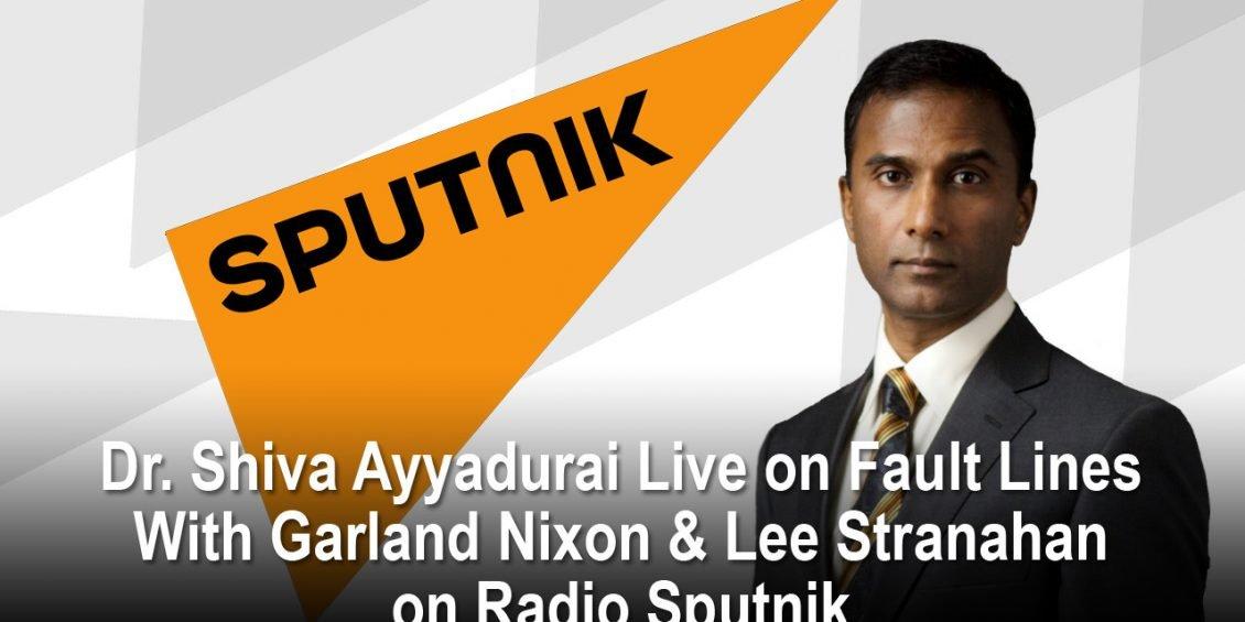Dr. Shiva Ayyadurai Live on Fault Lines With Garland Nixon & Lee Stranahan on Radio Sputnik