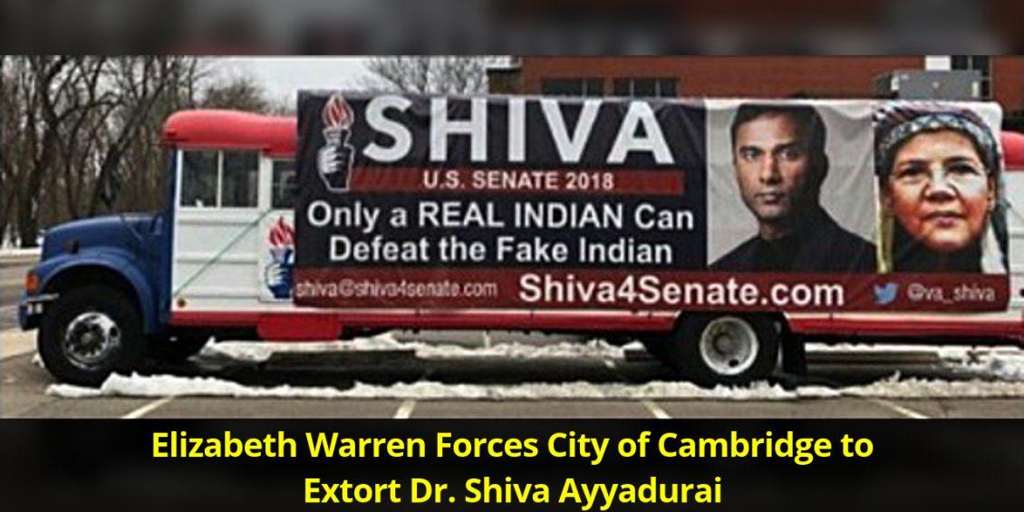 Elizabeth Warren Forces City of Cambridge to Extort Dr. Shiva Ayyadurai