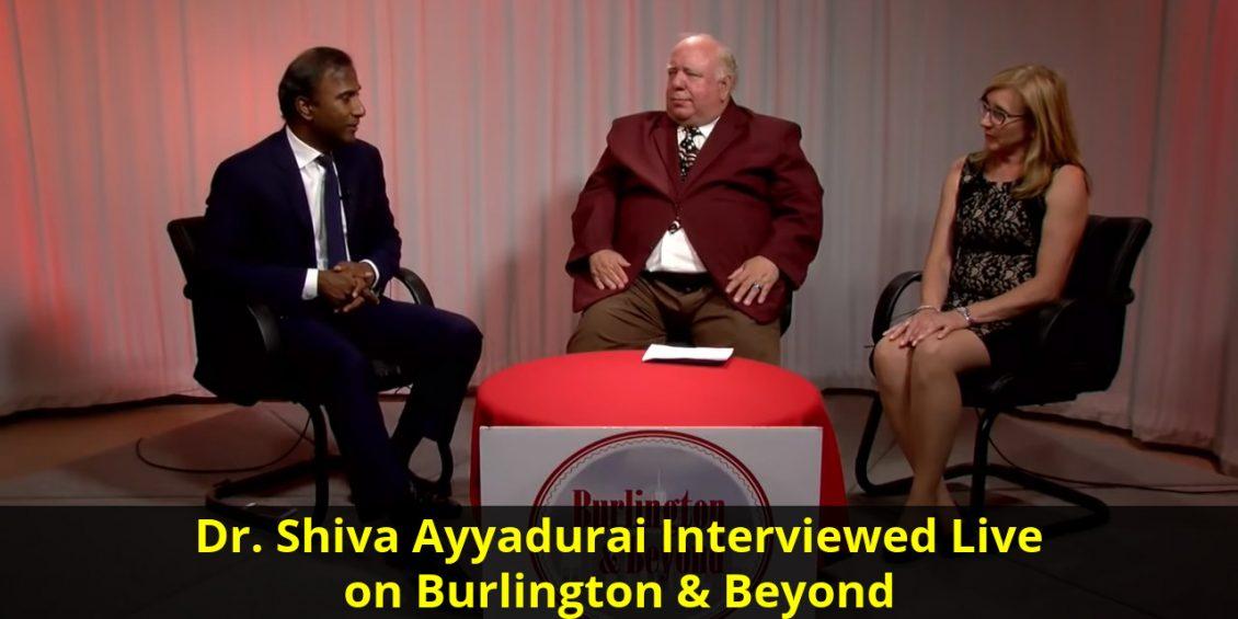 Interview wit Dr. Shiva Ayyadurai on Burlington & Beyond