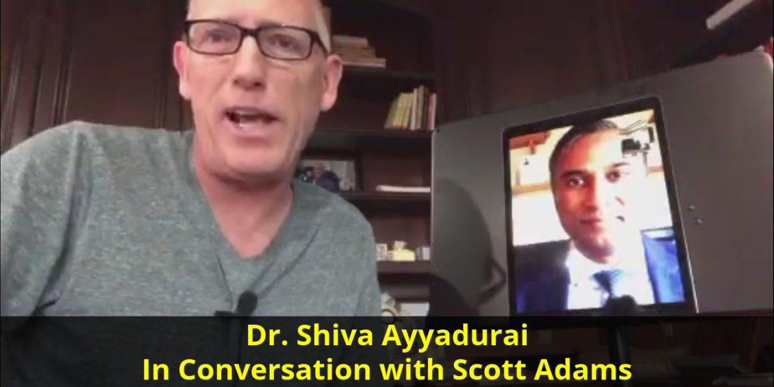 Dr. Shiva Ayyadurai in Conversation with Scott Adams