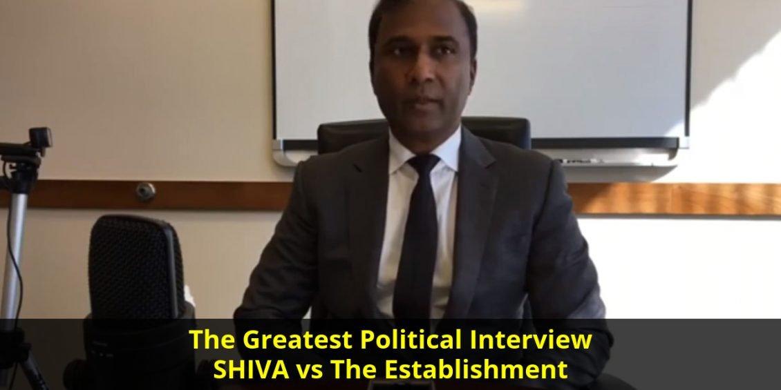 The Greatest Political Interview. SHIVA vs The Establishment.