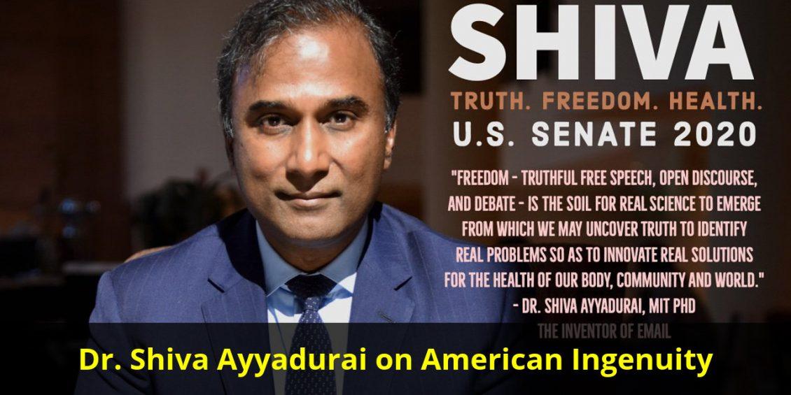 Dr. Shiva Ayyadurai on American Ingenuity